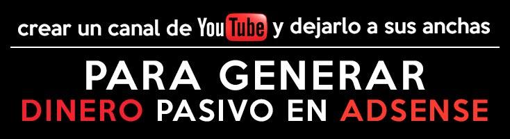 Crear un canal de Youtube para generar dinero pasivamente